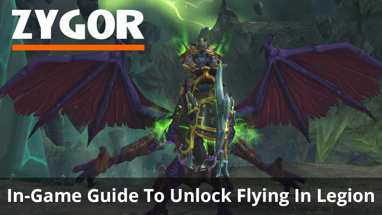 Unlock Flying In Legion With Zygor's Patch 7.2 Guides